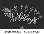 """hand drawn lettering """"happy...   Shutterstock .eps vector #604715930"""