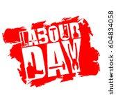 labor day emblem of grunge... | Shutterstock .eps vector #604834058
