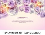 floral background with roses in ...   Shutterstock .eps vector #604926800