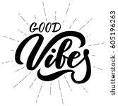 good vibes retro hand lettering ... | Shutterstock .eps vector #605196263