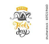 april fools'day hand lettering... | Shutterstock .eps vector #605219660