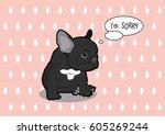 french bulldog feels guilty | Shutterstock .eps vector #605269244