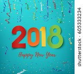 happy new year 2018. colorful... | Shutterstock .eps vector #605333234