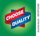 choose quality arrow tag sign.   Shutterstock .eps vector #605391260