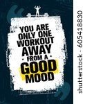 you are only one workout away... | Shutterstock .eps vector #605418830