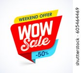 wow sale weekend special offer... | Shutterstock .eps vector #605464469