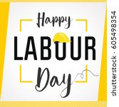 happy labour day 1st may... | Shutterstock .eps vector #605498354
