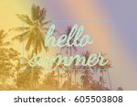 hello summer time party for... | Shutterstock . vector #605503808