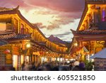 lijiang old town in the evening ... | Shutterstock . vector #605521850