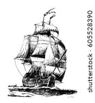 hand drawn vintage sailing ship.... | Shutterstock .eps vector #605528390