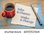 take a chance  make a change  ... | Shutterstock . vector #605552564