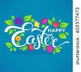 happy easter lettering... | Shutterstock .eps vector #605577473