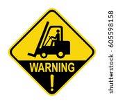 forklift warning sign. symbol ... | Shutterstock .eps vector #605598158
