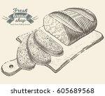 hand drawn bread bakery in... | Shutterstock .eps vector #605689568