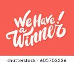 we have a winner  vector... | Shutterstock .eps vector #605703236