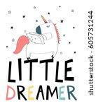little dreamer unicorn...   Shutterstock .eps vector #605731244