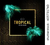 vintage tropical border design... | Shutterstock .eps vector #605731760
