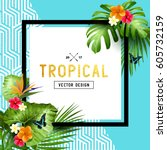 colourful and vibrant tropical... | Shutterstock .eps vector #605732159