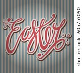 easter  unique typography... | Shutterstock .eps vector #605759090