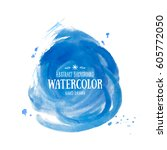 blue abstract watercolor... | Shutterstock .eps vector #605772050