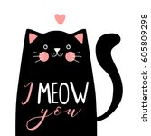 Stock vector kawaii black cat with lettering i meow you vector illustration 605809298
