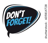 don't forget retro speech bubble   Shutterstock .eps vector #605814728