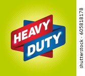 heavy duty arrow tag sign. | Shutterstock .eps vector #605818178