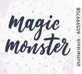 magic monster. calligraphy... | Shutterstock .eps vector #605999708