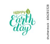 happy earth day hand lettering... | Shutterstock .eps vector #606281528