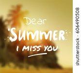 dear summer i miss you   surf... | Shutterstock .eps vector #606490508