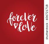 hand drawn phrase forever love. ...   Shutterstock .eps vector #606721718