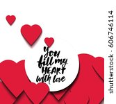 you fill my heart with love. ... | Shutterstock .eps vector #606746114