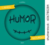 humor. stylized smiley design.... | Shutterstock .eps vector #606780284