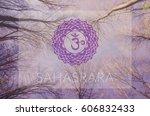 sahasrara chakra symbol. poster ... | Shutterstock . vector #606832433