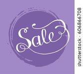 hand lettering sale on grunge... | Shutterstock .eps vector #606866708