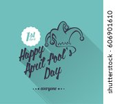 happy april fool s day. 1 st... | Shutterstock .eps vector #606901610