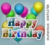 happy birthday greeting card.... | Shutterstock .eps vector #606912788
