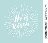 he is risen  modern white... | Shutterstock .eps vector #606948974