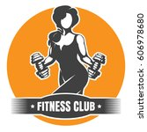 fitness club logo or emblem.... | Shutterstock .eps vector #606978680