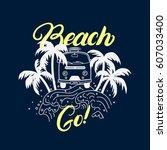 go beach hand written lettering ... | Shutterstock .eps vector #607033400