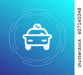taxi car linear icon | Shutterstock .eps vector #607160348