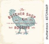Stock vector butcher shop vintage emblem rooster meat products butchery logo template retro style vintage 607244669