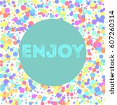 word enjoy on turquoise... | Shutterstock .eps vector #607260314