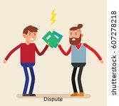 a worker having a dispute about ... | Shutterstock .eps vector #607278218