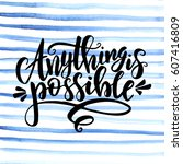 anything is possible. hand... | Shutterstock .eps vector #607416809