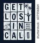 get lost in california slogan...   Shutterstock .eps vector #607556864