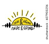 rise and shine  rise and grind | Shutterstock .eps vector #607903256