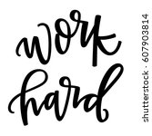 work hard | Shutterstock .eps vector #607903814