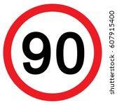 speed limit traffic sign 90 ... | Shutterstock .eps vector #607915400