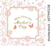 mother's day greeting card with ... | Shutterstock .eps vector #607945238